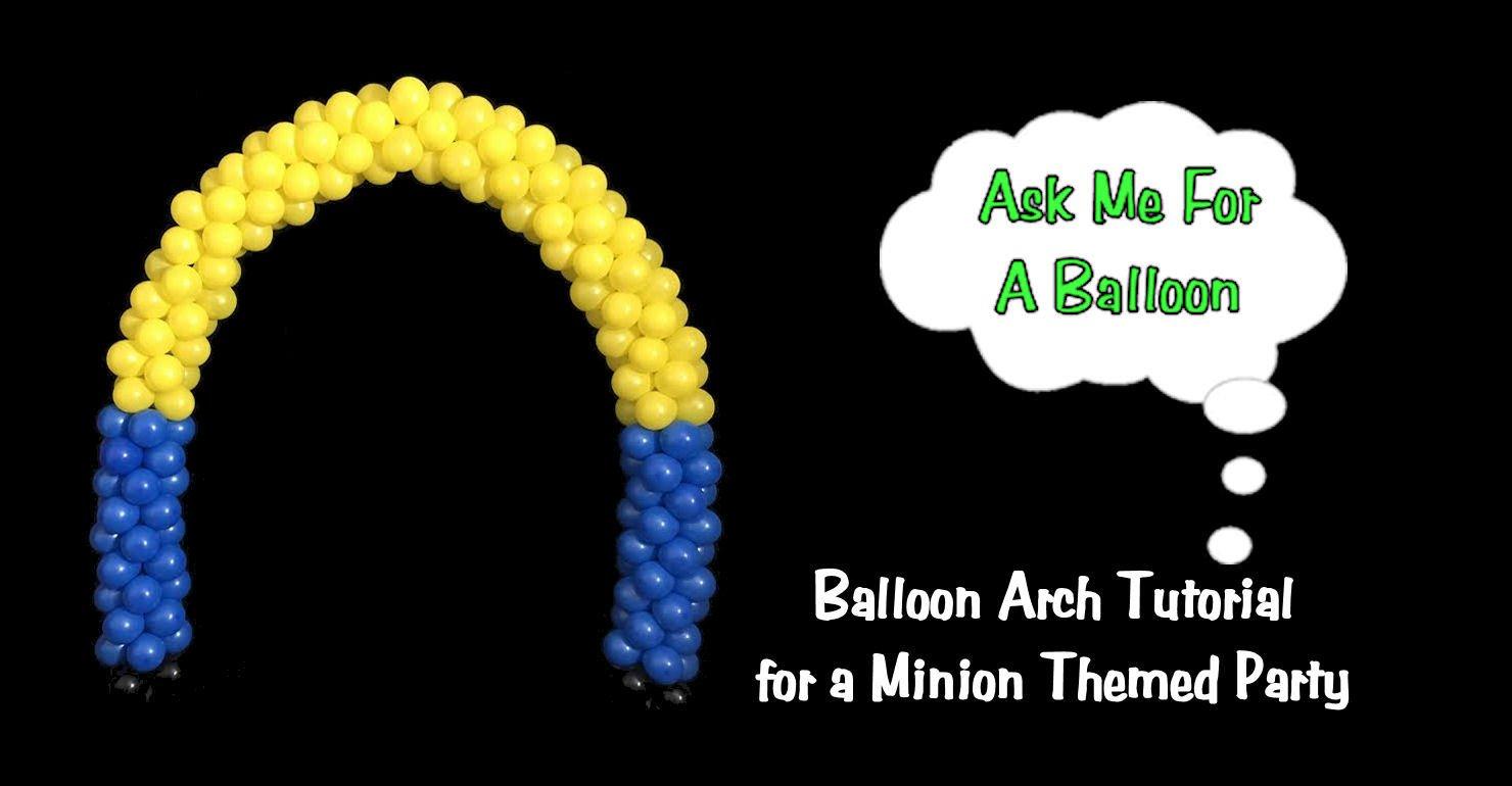 Balloon decoration video tutorials minion balloon arch balloon decoration tutorial junglespirit Gallery