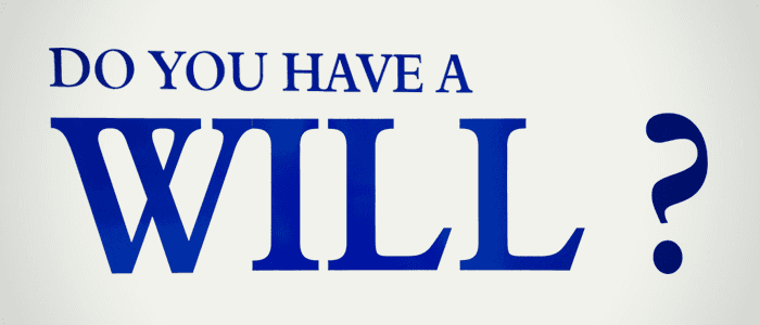 do you have a will