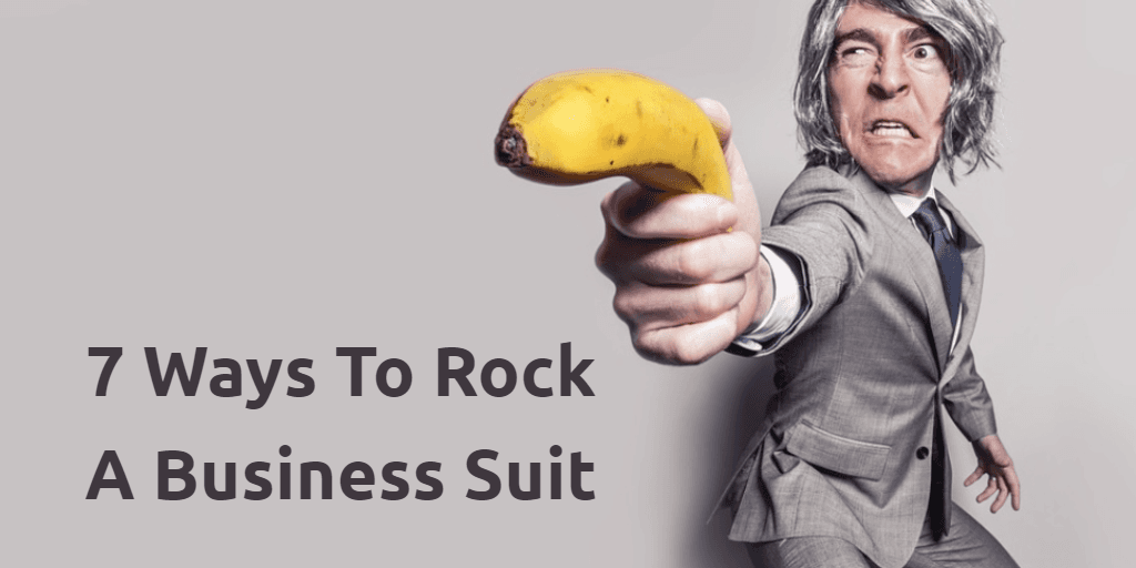 Blog: 7 Ways To Rock A Business Suit