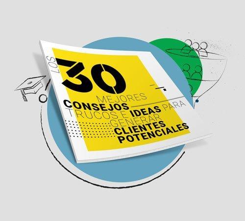 30 Mejores Consejos, Trucos e Ideas para generar Clientes Potenciales