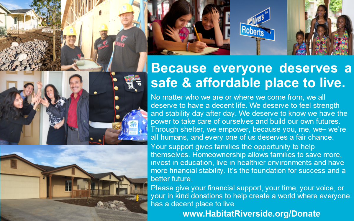 Habitat for Humanity Riverside builds safe and affordable homes for families in need of a decent place to live.
