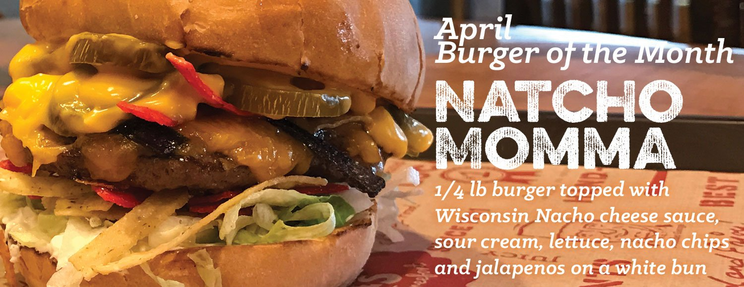 Notcho Momma Burger of the Month