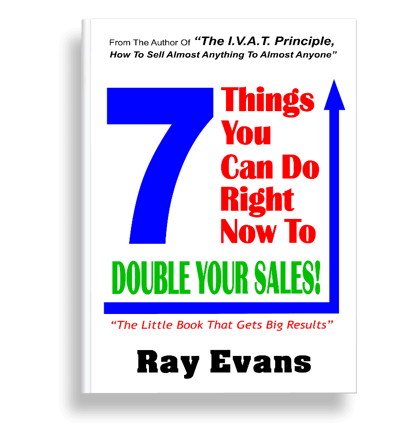 7 Things You Can Do Right Now To Double Your Sales