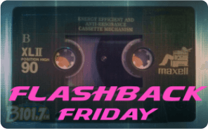 June 23rd  - Flashback Friday with music from the 90's and 2000's!.