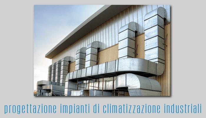 progettazione impianti di climatizzazione industriali