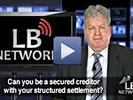secured creditor structured settlements