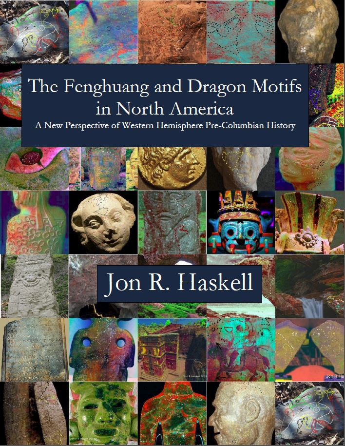 The Fenghuang and Dragon Motifs in North America: A New Perspective of Western Hemisphere Pre-Columbian History | Jon Haskell