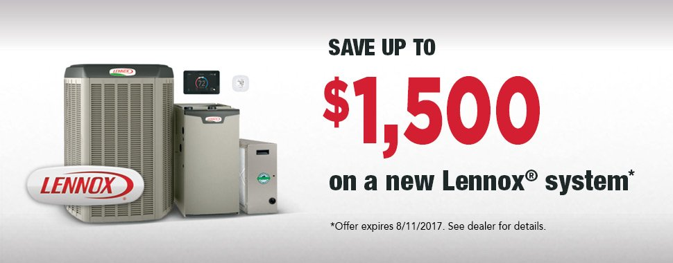 SAVE UP TO $1500 ON A NEW LENNOX SYSTEM