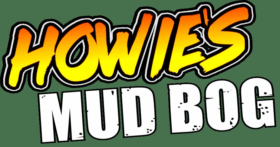 HOWIE'S MUD BOG