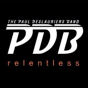 Paul Deslauriers Band Relentless