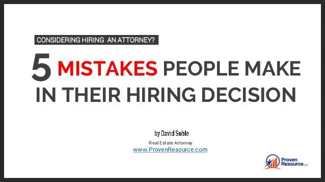 5 Mistakes People Make In Their Attorney Hiring Decision - By David Soble
