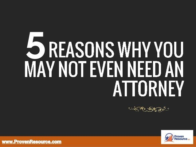 5 Reasons Why You May Not Need An Attorney