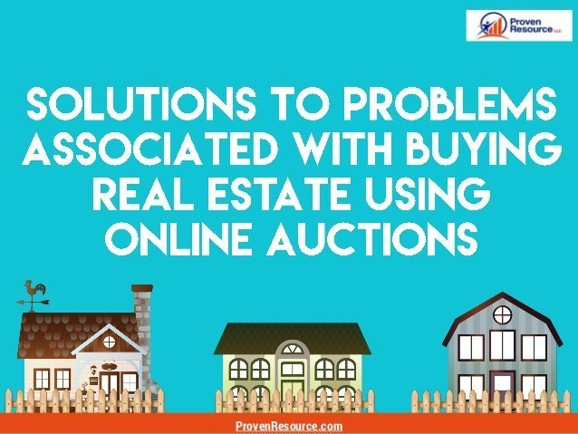 Solutions To Problems With Buying Real Estate Using Online Auctions