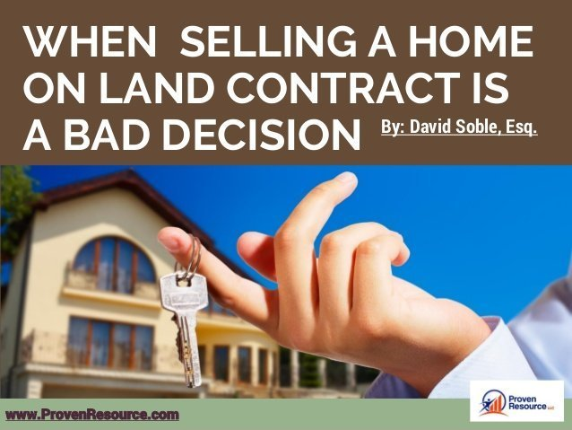 When Selling A Home On Land Contract Is A Bad Decision