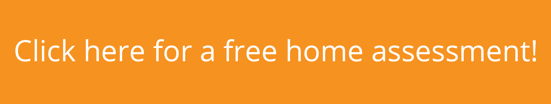 Click here for a free home assessment