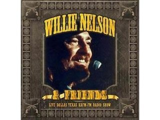WILLIE NELSON & FRIENDS - LIVE DALLAS TEXAS