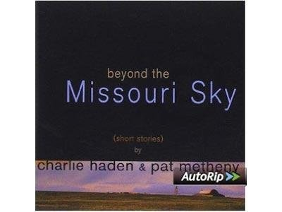 Charlie Haden & Pat Metheny - Beyond Missoury Sky