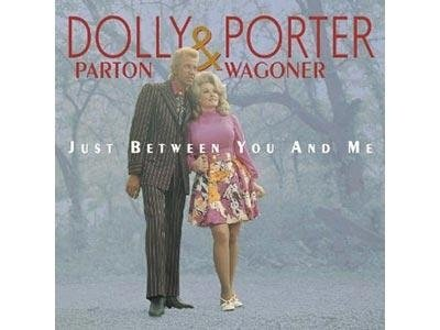 Dolly Parton & Porter Wagoner - Just between you and me