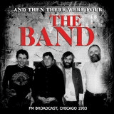 THE BAND FM BROADCAST CHICAGO 1983