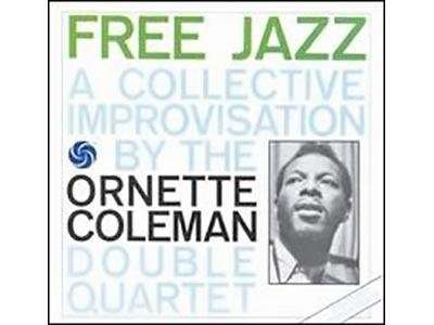 Ornette Coleman Double Quartet Free Jazz, A Collective Improvisation