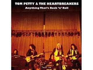 TOM PETTY & THE HEARTBREAKERS ANYTHING THAT'S ROCK 'N ROLL - 1973