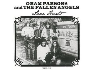 GRAM, PARSONS & FALLEN ANGELS - LOVE HURTS