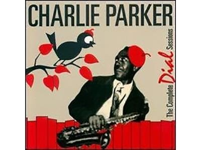 Charlie Parker - The Complete Dial Sessions