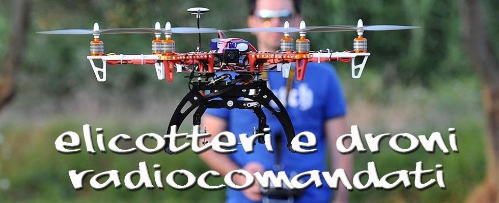 Elicotteri e Droni Radiocomandati