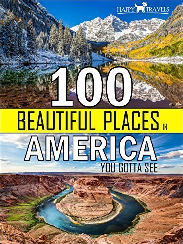100 Beautiful Places to see in the USA or America