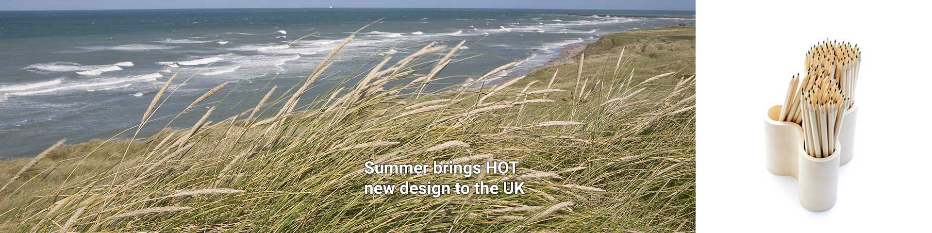 summer brings hot new designs