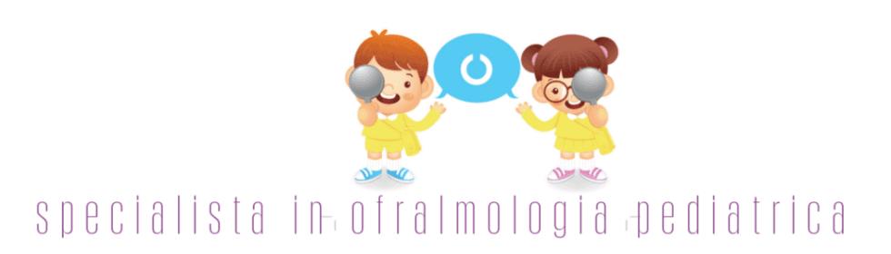 Specialista in ofralmologia pediatrica