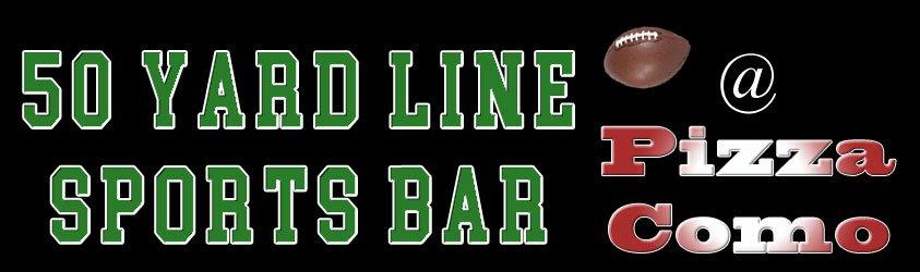50 Yard Line Sports Bar at Pizza Como