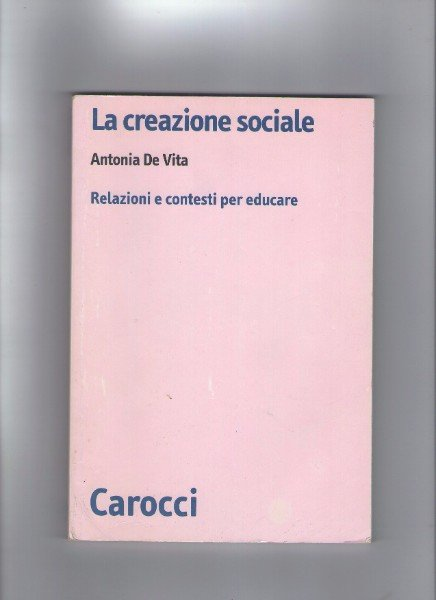 un libro intitolato La creazione sociale, di Antonia De Vita