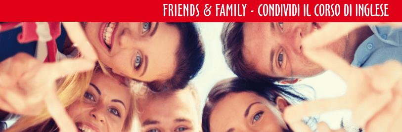 un insieme di persone e la scritta Family & Friends condividi il tuo corso d'inglese