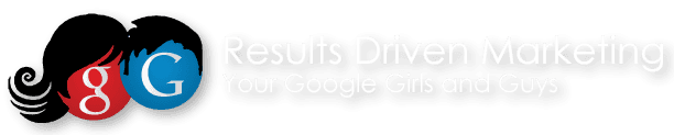Results Driven Marketing | Your Google Girls and Guys
