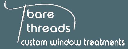 bare threads custom window & home furnishings