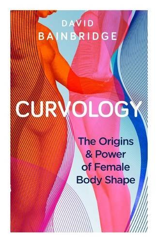 cover of Curveology: The Origins and Power of Female Body Shape