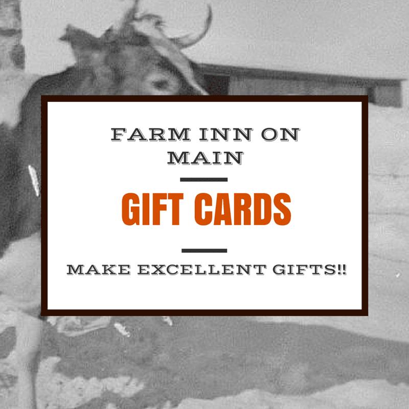 Farm Inn On Main Gift Cards are available