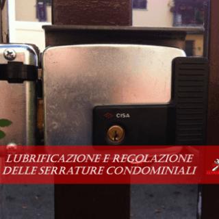 Lubrificazione e regolazione delle serrature condominiali.