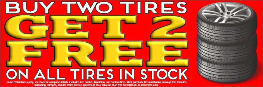 Buy 2 Tires Get 2 Free on All Tires in Stock
