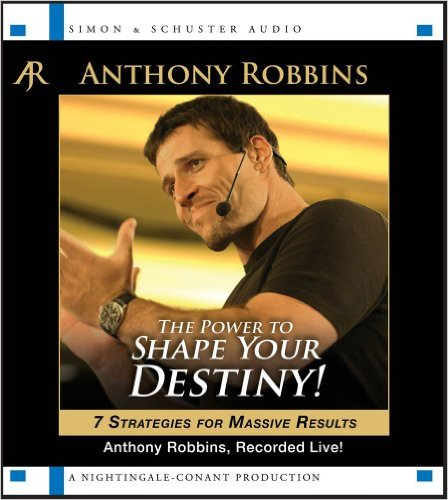 The Power to Shape your Destiny: 7 Strategies for Massive Results  by Anthony Robbins