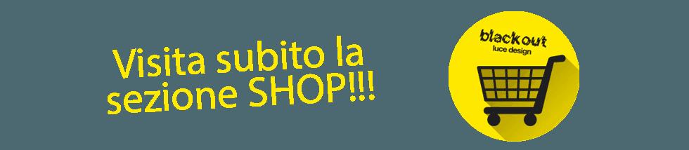 Luci e Design visita lo shop online