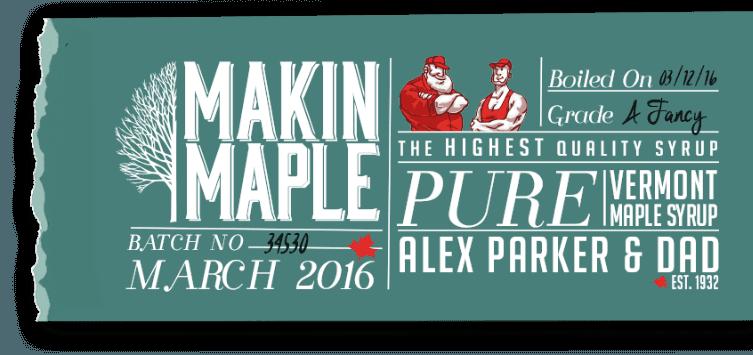 Alex Parker & Dad Pure Vermont Maple Syrup. Maple Matters.