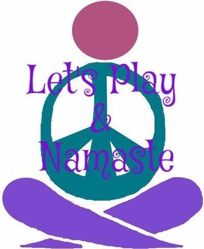 Let's Play & Namaste