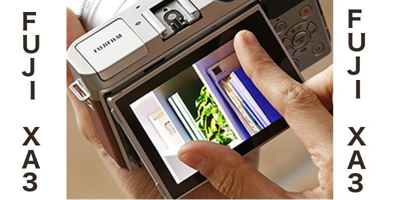 Fuji X-A3 Touch Screen