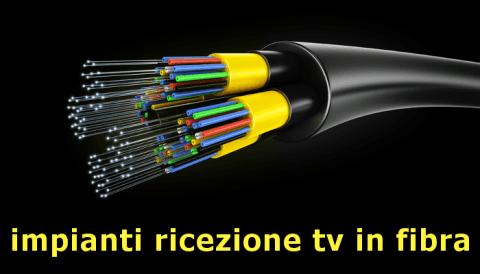 Impianti_ricezione _tv_in_fibra