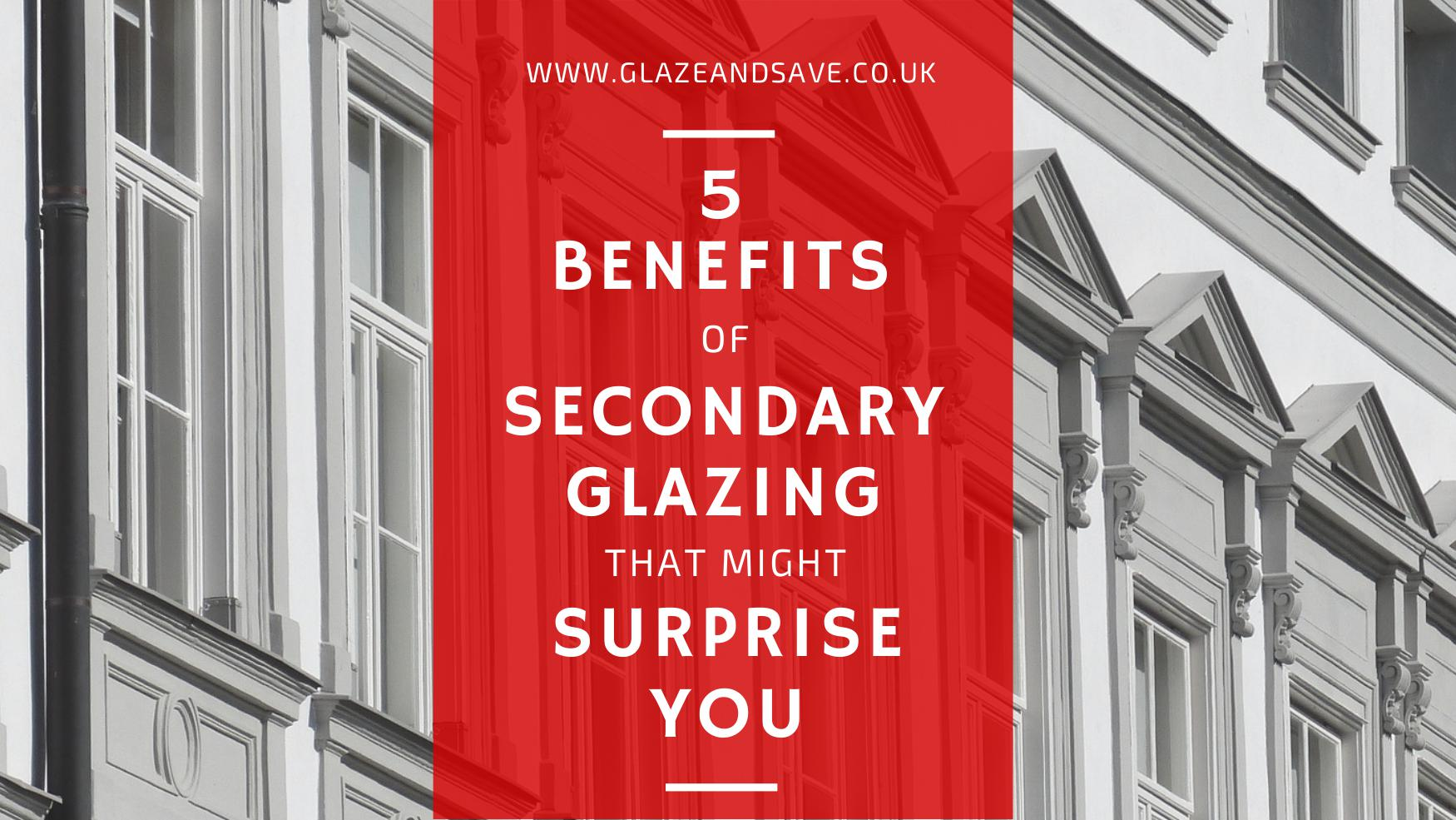 5 benefits of secondary glazing that might surprise you by Glaze & Save magnetic secondary glazing and draught proofing specialists. Increase the thermal and energy efficiency of your home, reduce noise and condensation.