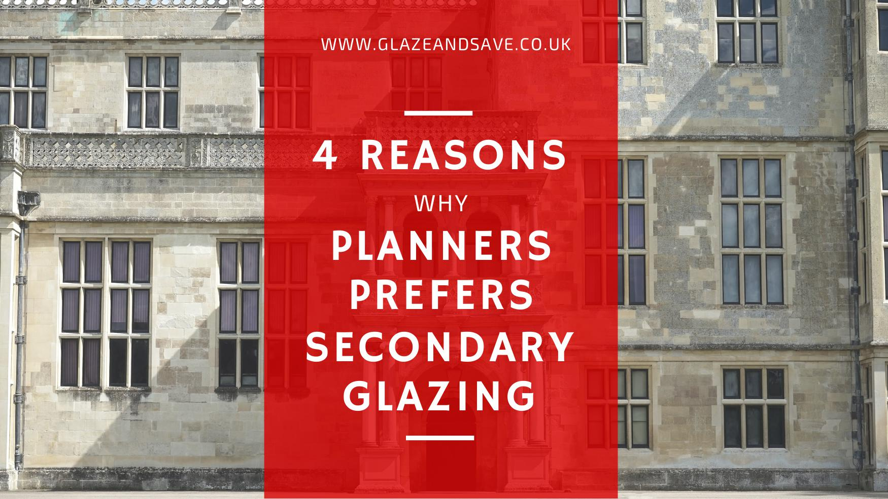 4 reasons why planners prefer secondary glazing by Glaze and Save bespoke magnetic secondary glazing based in Perth Scotland.