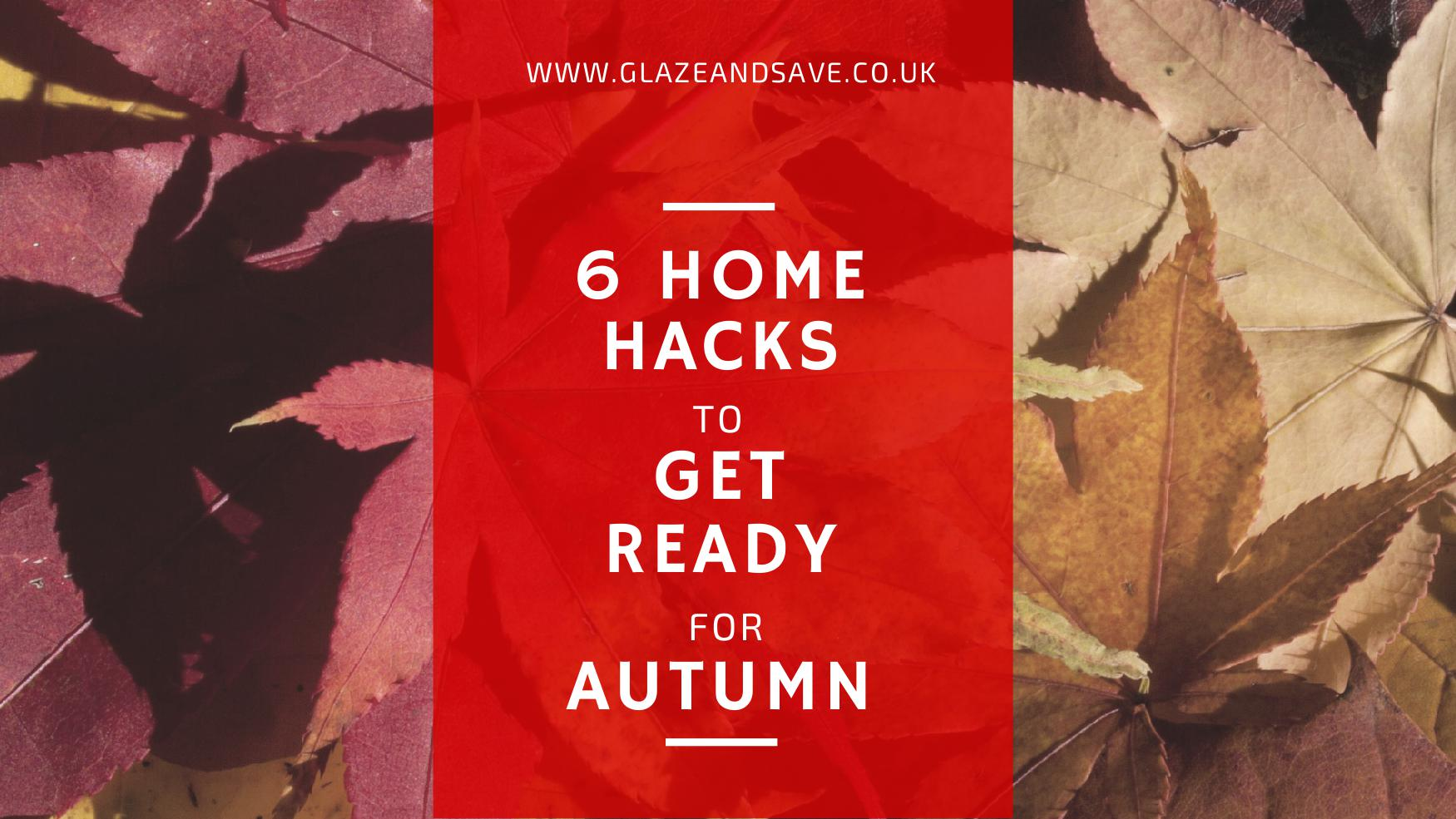 6 home hacks to get ready for autumn by Glaze & Save bespoke magnetic secondary glazing and draught proofing specialists based in Perth, Scotland.