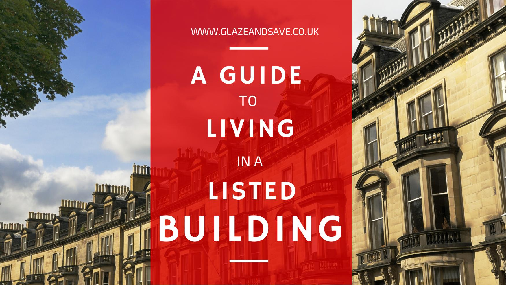 A guid to living in a listed building by Glaze & Save bespoke magnetic secondary glazing and innovative draught proofing based in Perth Scotland.
